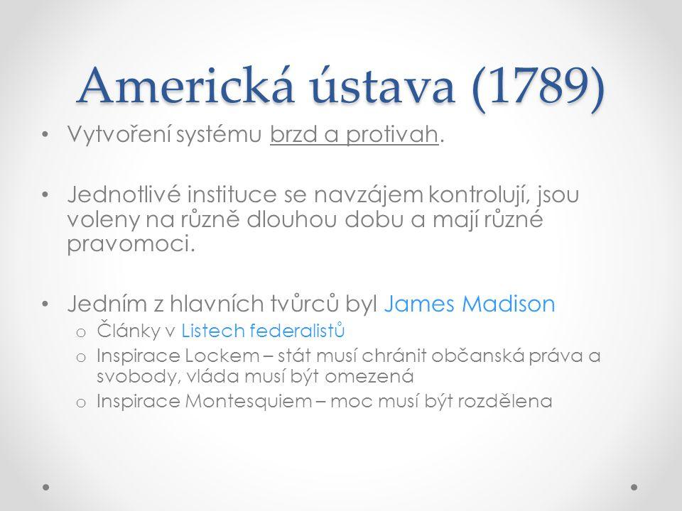 Americká ústava (1789) Vytvoření systému brzd a protivah.