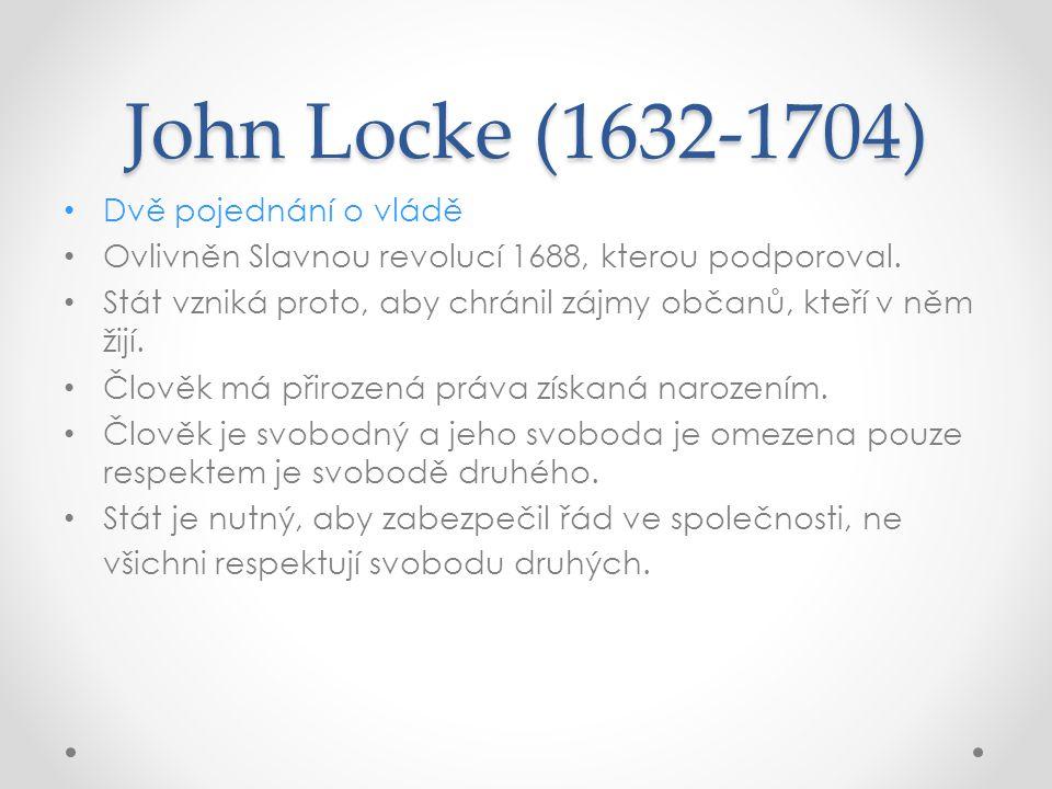 John Locke (1632-1704) Dvě pojednání o vládě