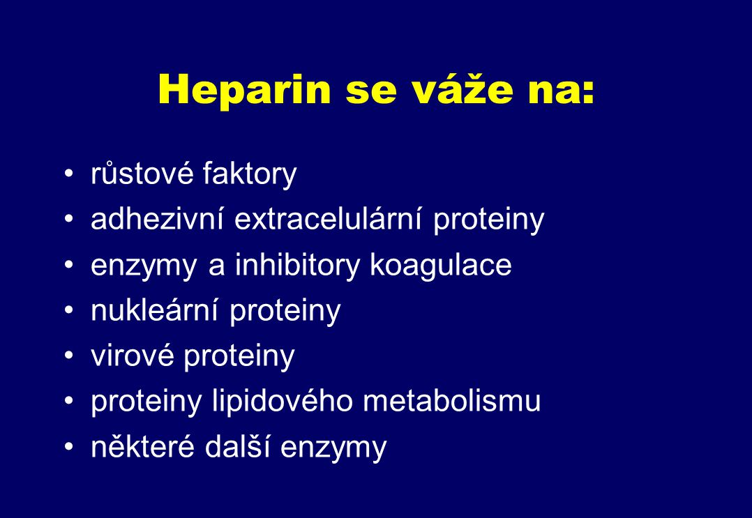 Heparin se váže na: růstové faktory adhezivní extracelulární proteiny