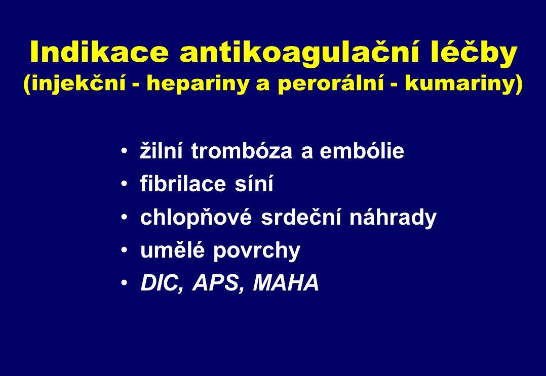Indikace antikoagulační léčby (injekční - hepariny a perorální - kumariny)