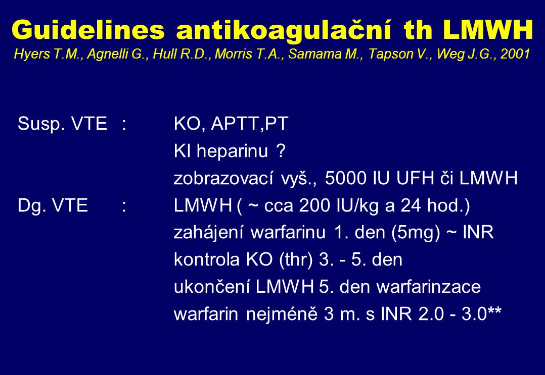 Guidelines antikoagulační th LMWH Hyers T. M. , Agnelli G. , Hull R. D