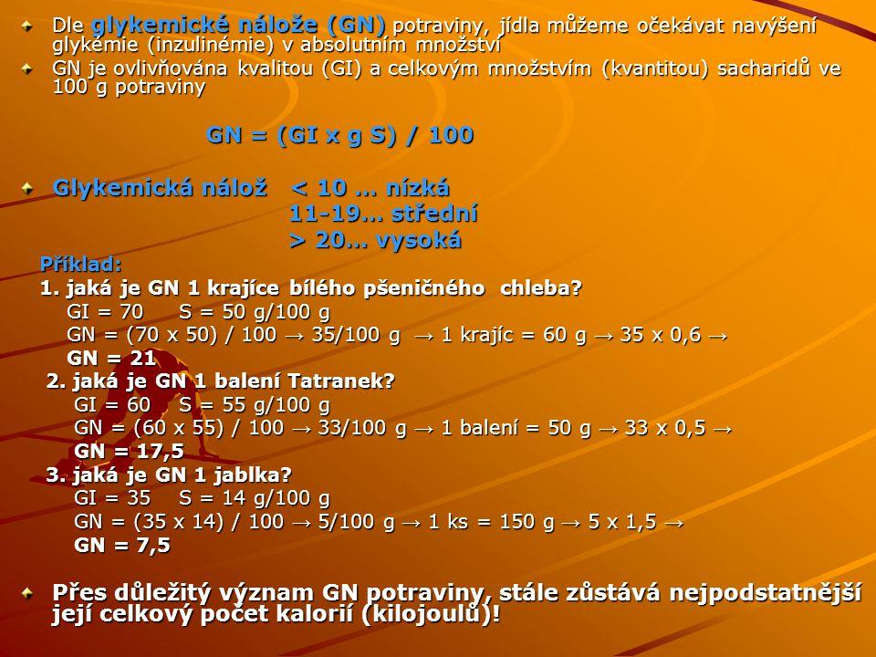 Glykemická nálož < 10 … nízká 11-19… střední > 20… vysoká