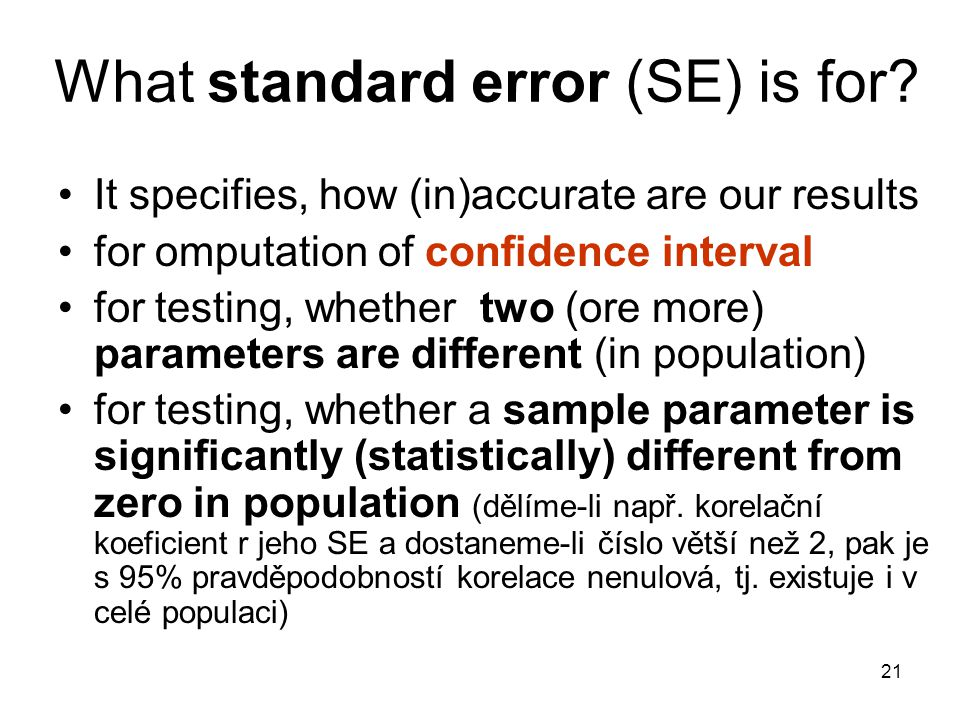 What standard error (SE) is for