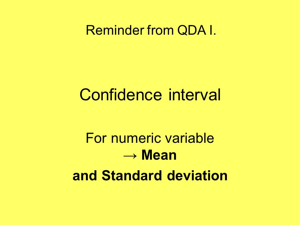 For numeric variable → Mean and Standard deviation