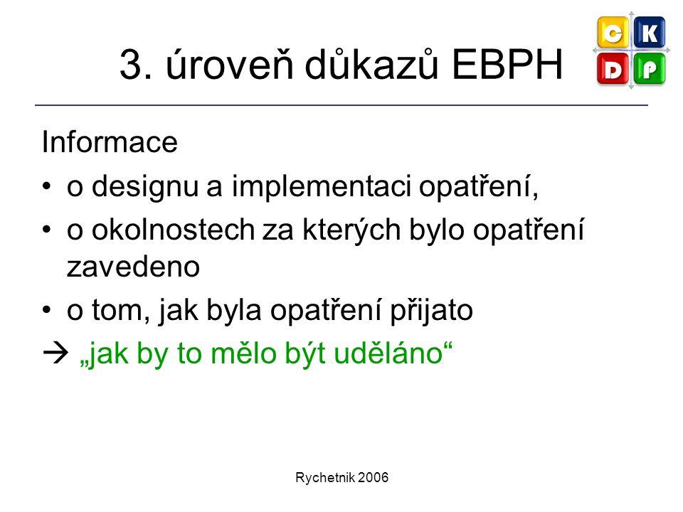 3. úroveň důkazů EBPH Informace o designu a implementaci opatření,
