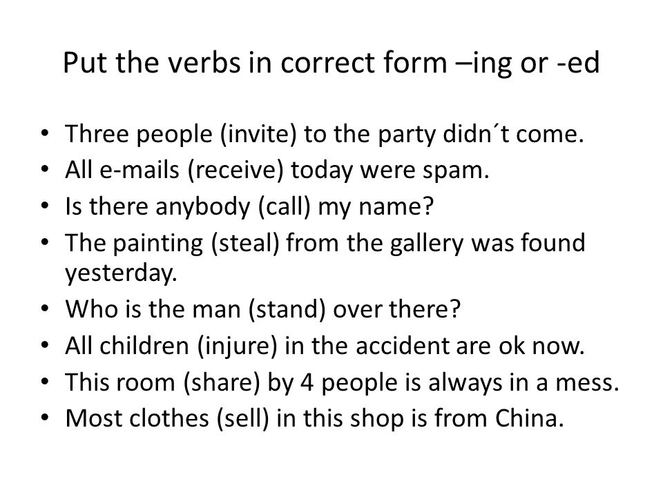 Put the verbs in correct form –ing or -ed
