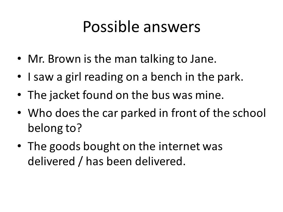 Possible answers Mr. Brown is the man talking to Jane.