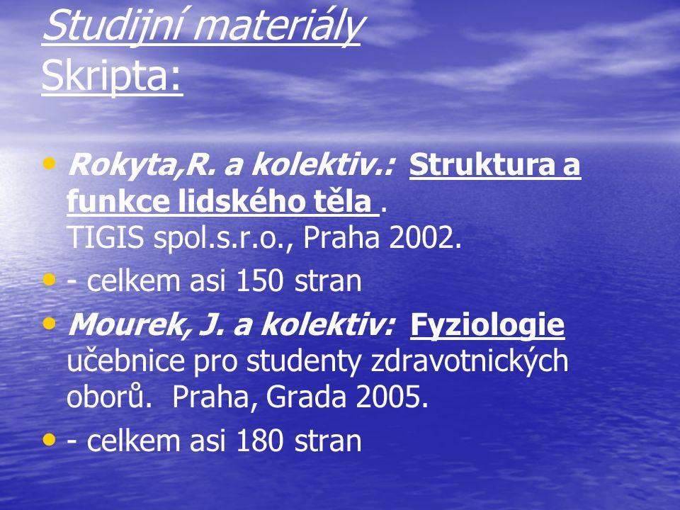 Studijní materiály Skripta: