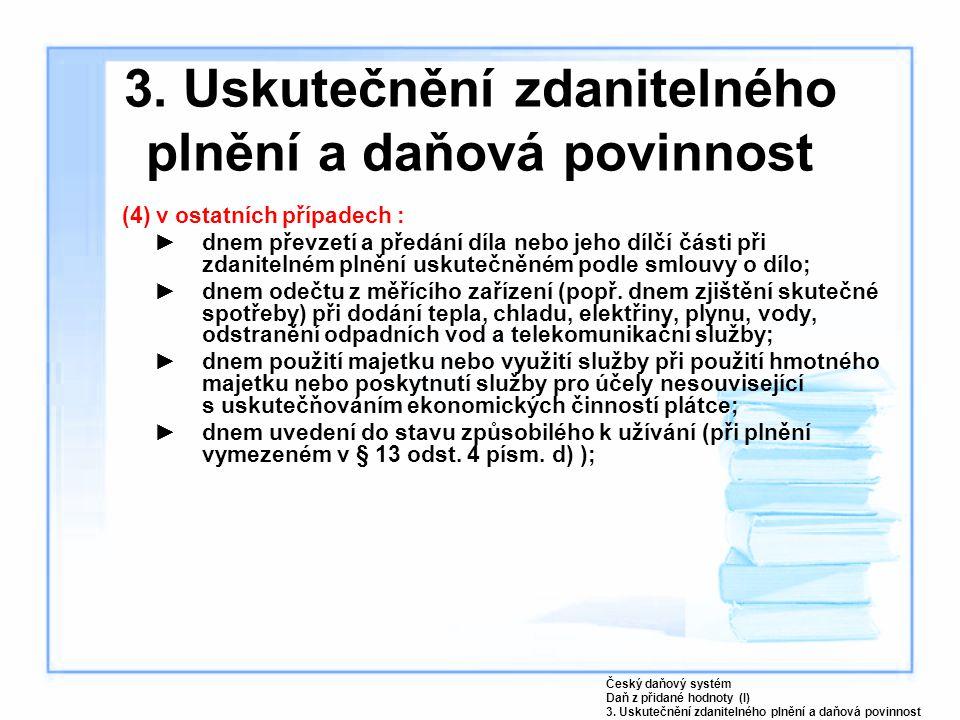 3. Uskutečnění zdanitelného plnění a daňová povinnost