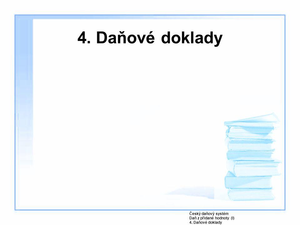 4. Daňové doklady Český daňový systém Daň z přidané hodnoty (I)