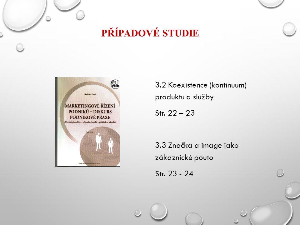 Případové studie 3.2 Koexistence (kontinuum) produktu a služby Str.