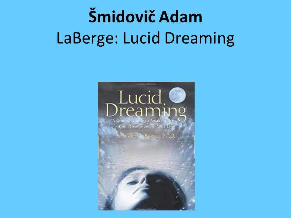 Šmidovič Adam LaBerge: Lucid Dreaming