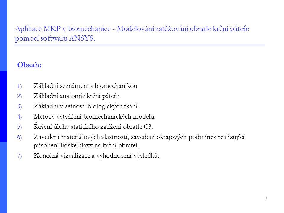 Aplikace MKP v biomechanice - Modelování zatěžování obratle krční páteře pomocí softwaru ANSYS.