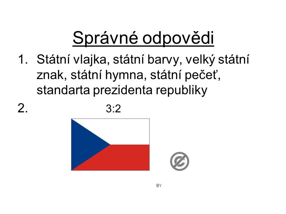 Správné odpovědi Státní vlajka, státní barvy, velký státní znak, státní hymna, státní pečeť, standarta prezidenta republiky.