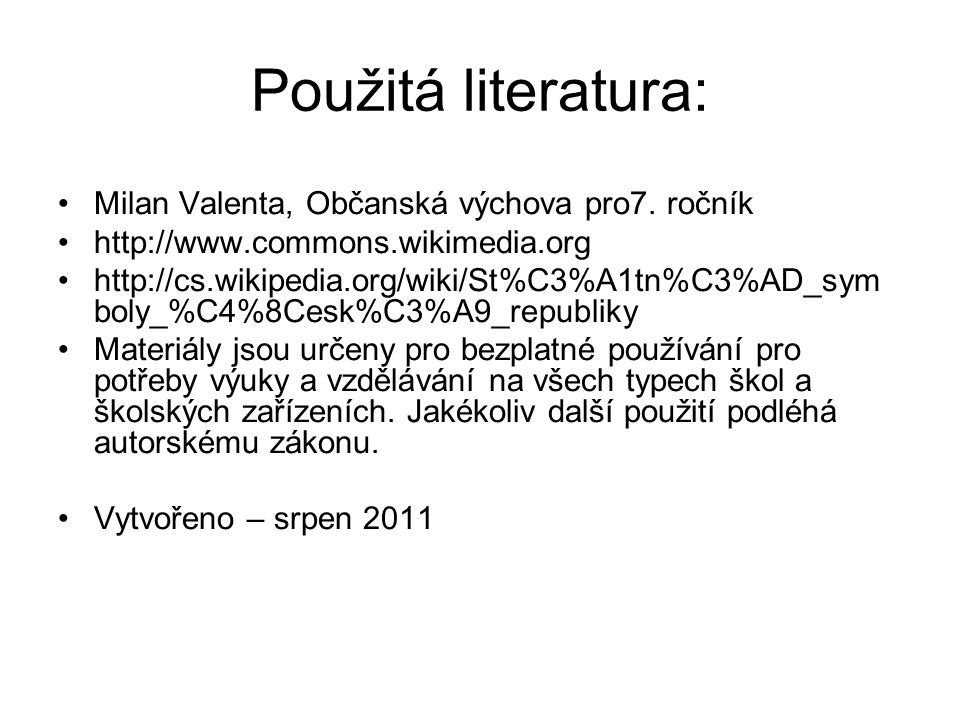 Použitá literatura: Milan Valenta, Občanská výchova pro7. ročník