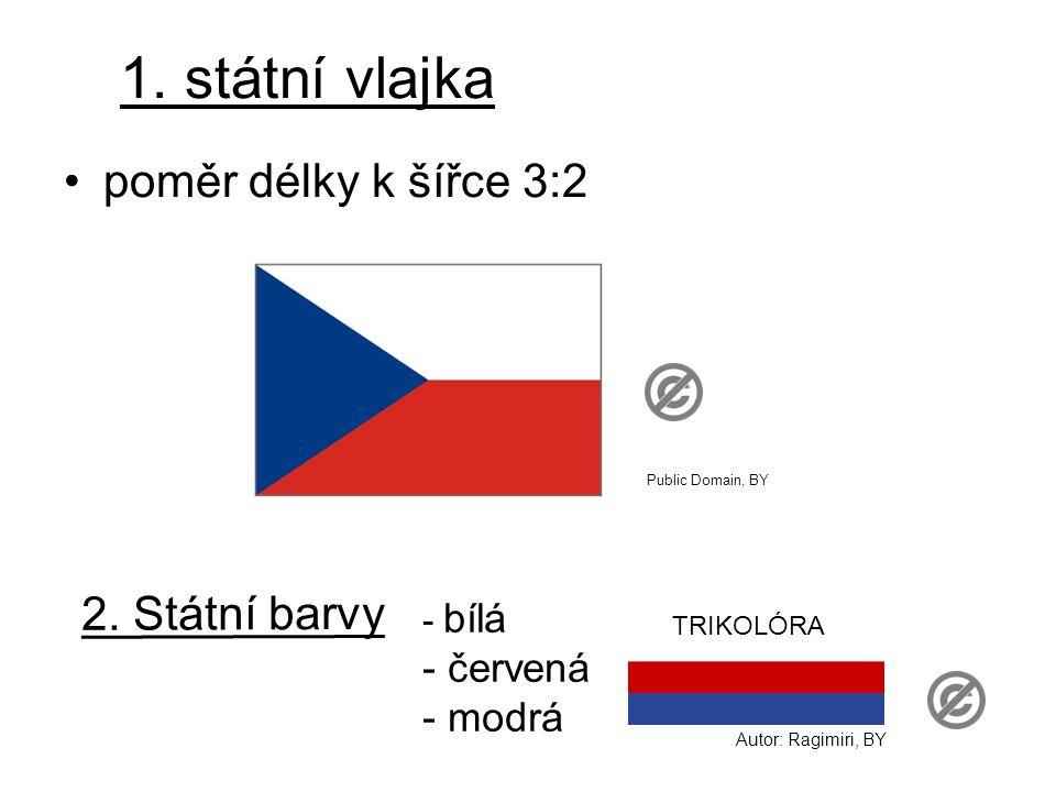 1. státní vlajka poměr délky k šířce 3:2 2. Státní barvy - červená
