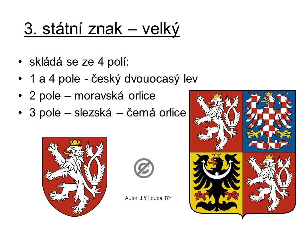 3. státní znak – velký skládá se ze 4 polí: