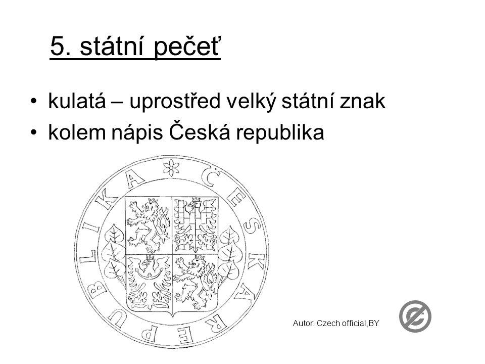 5. státní pečeť kulatá – uprostřed velký státní znak