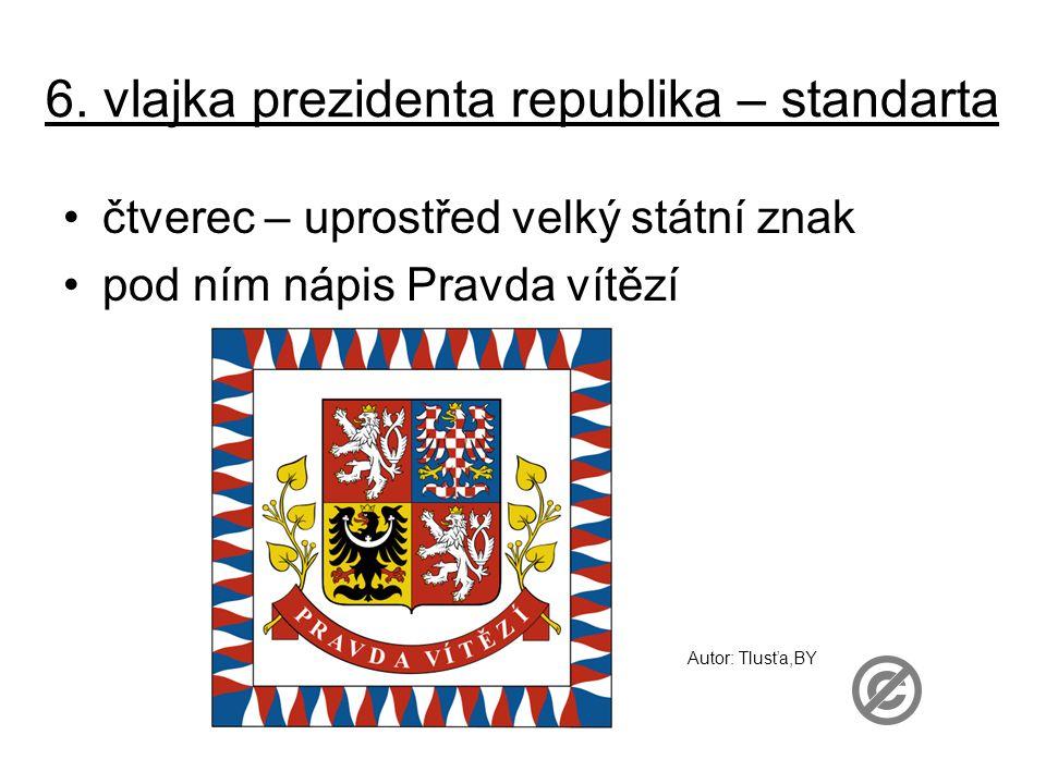 6. vlajka prezidenta republika – standarta