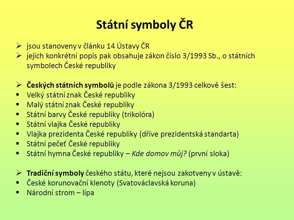 Státní symboly ČR jsou stanoveny v článku 14 Ústavy ČR
