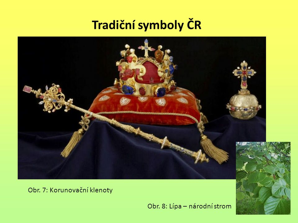 Tradiční symboly ČR Obr. 7: Korunovační klenoty