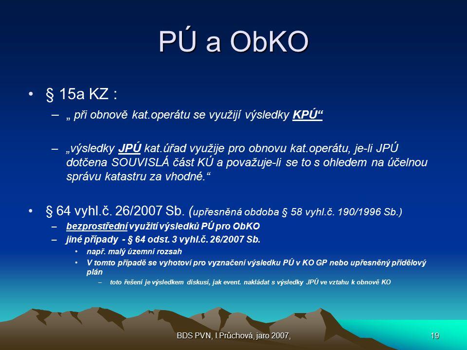 """PÚ a ObKO § 15a KZ : """" při obnově kat.operátu se využijí výsledky KPÚ"""