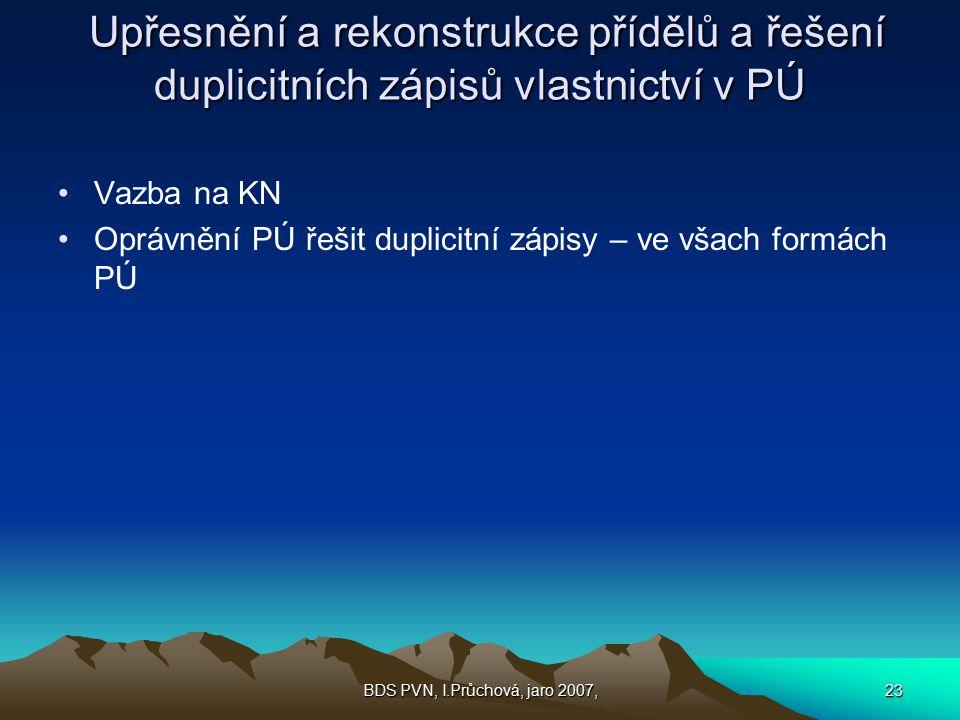 Upřesnění a rekonstrukce přídělů a řešení duplicitních zápisů vlastnictví v PÚ