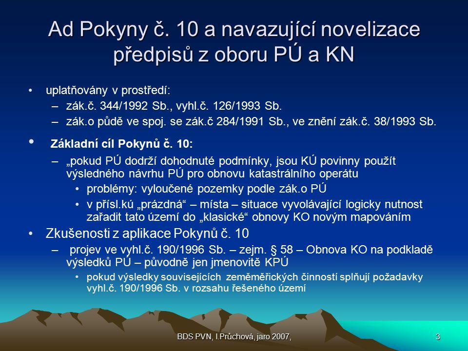 Ad Pokyny č. 10 a navazující novelizace předpisů z oboru PÚ a KN