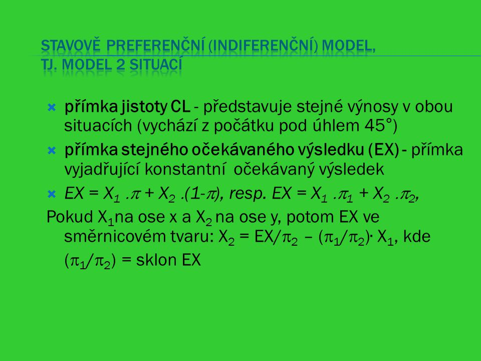 Stavově preferenční (indiferenční) model, tj. model 2 situací