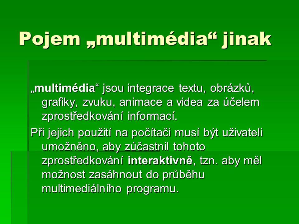 "Pojem ""multimédia jinak"