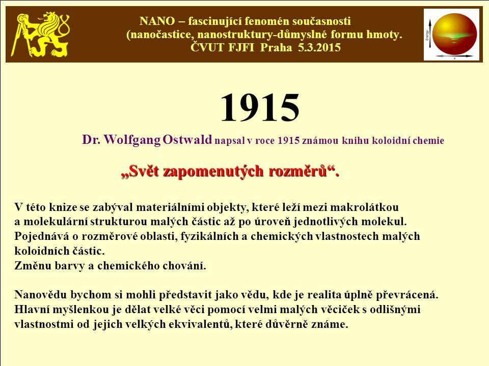 Dr. Wolfgang Ostwald napsal v roce 1915 známou knihu koloidní chemie
