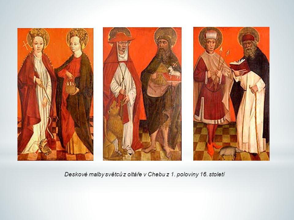 Deskové malby světců z oltáře v Chebu z 1. poloviny 16. století