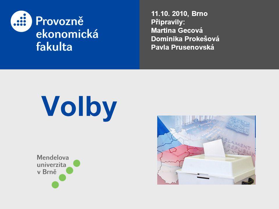Volby 11.10. 2010, Brno Připravily: Martina Gecová Dominika Prokešová