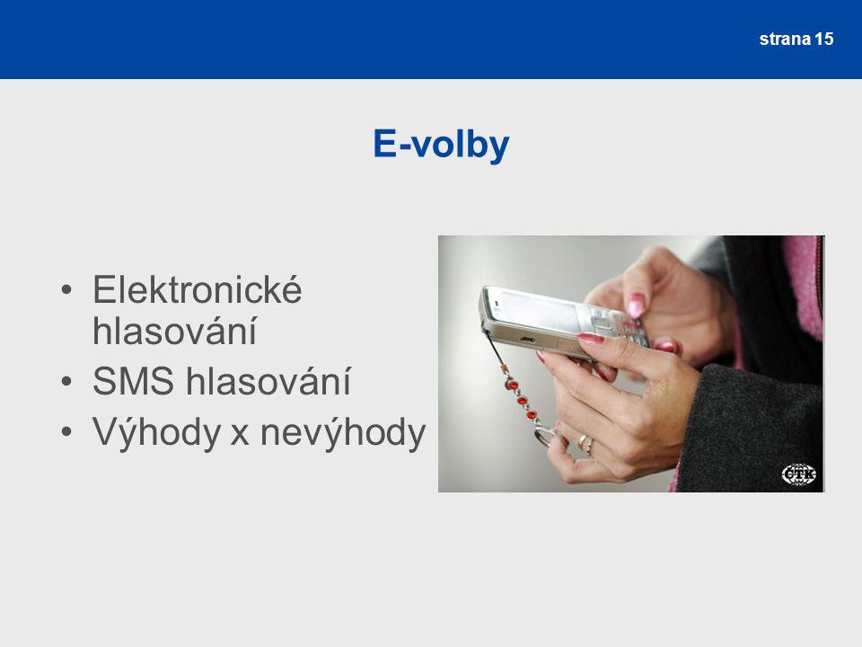 Elektronické hlasování SMS hlasování Výhody x nevýhody