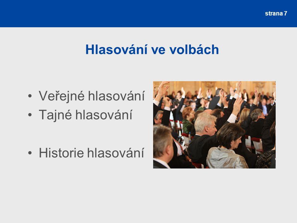 Hlasování ve volbách Veřejné hlasování Tajné hlasování