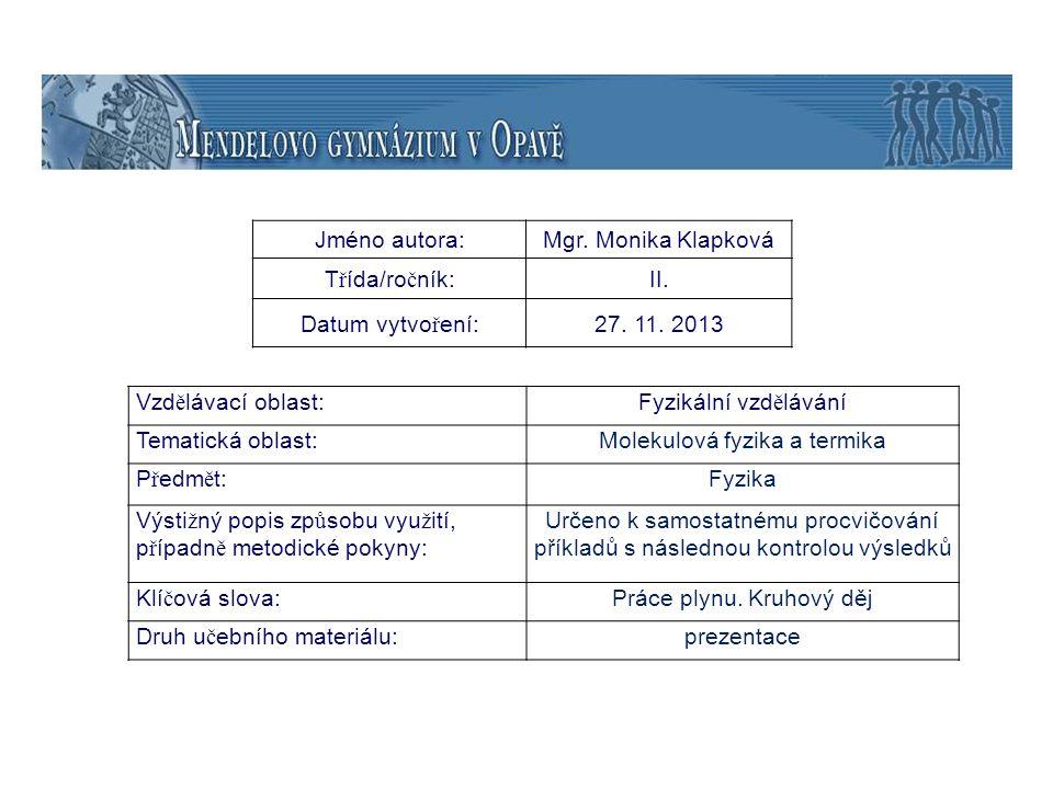 Molekulová fyzika a termika Předmět: Fyzika