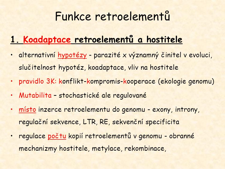 Funkce retroelementů 1. Koadaptace retroelementů a hostitele