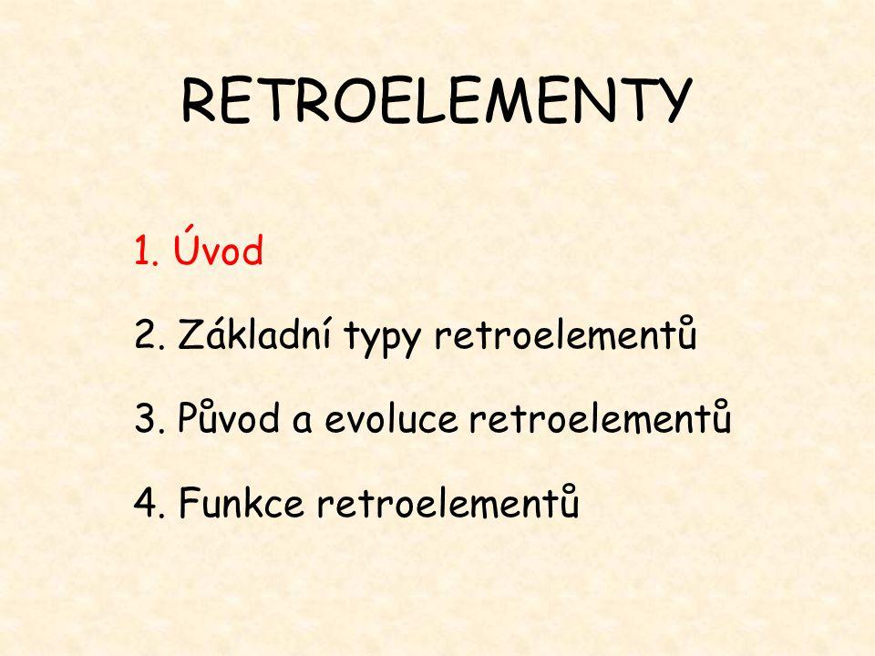 RETROELEMENTY 1. Úvod 2. Základní typy retroelementů
