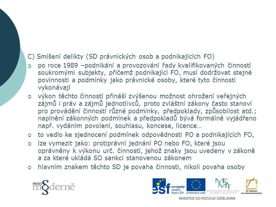 C) Smíšení delikty (SD právnických osob a podnikajících FO)