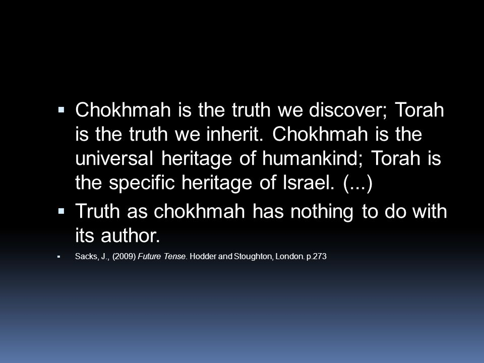 Truth as chokhmah has nothing to do with its author.