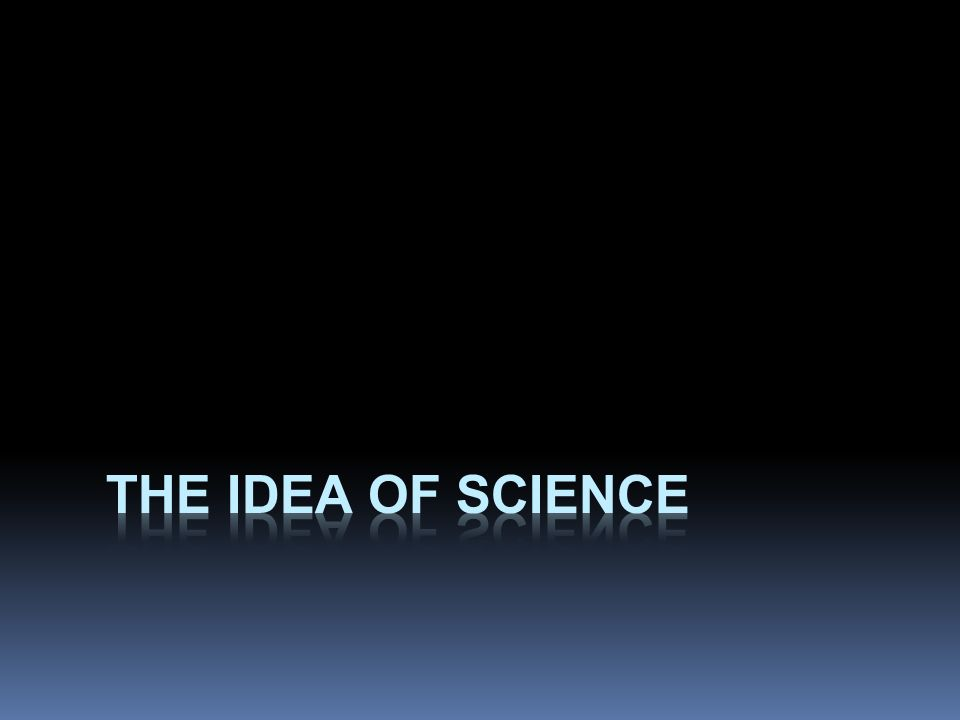 The idea of science