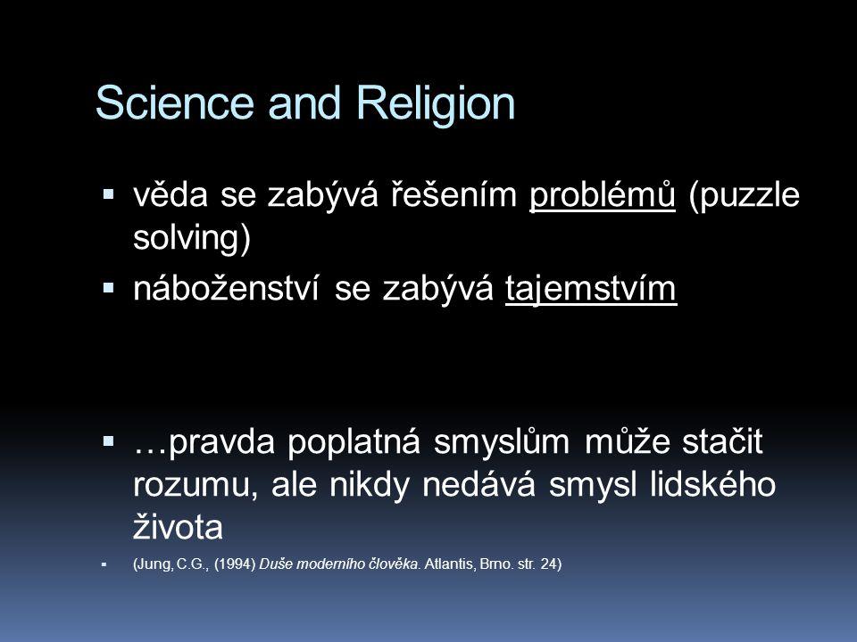Science and Religion věda se zabývá řešením problémů (puzzle solving)