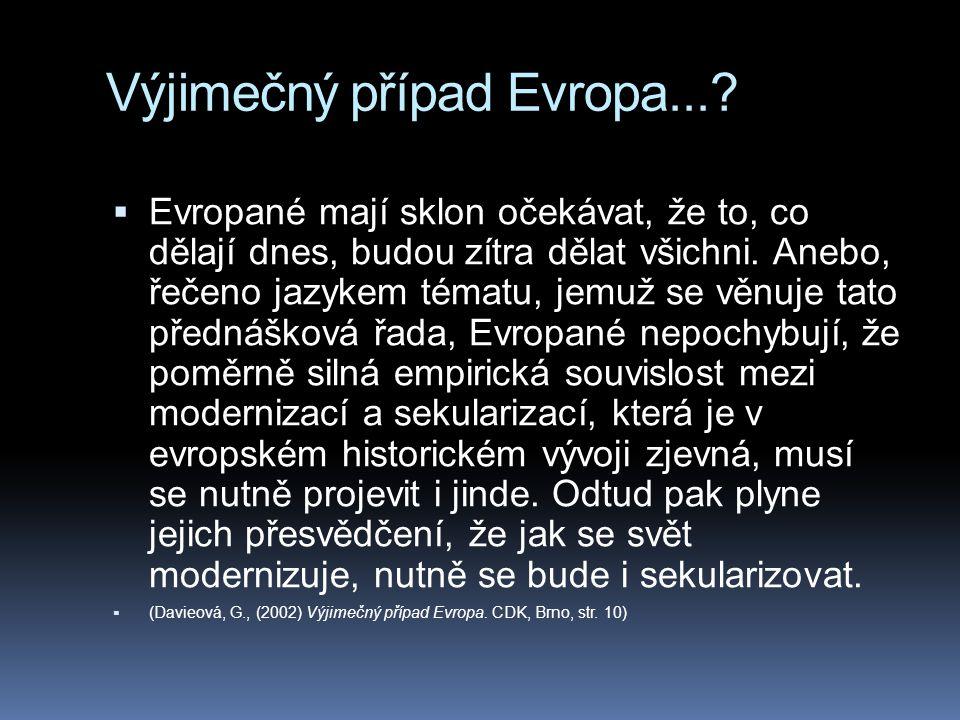 Výjimečný případ Evropa...