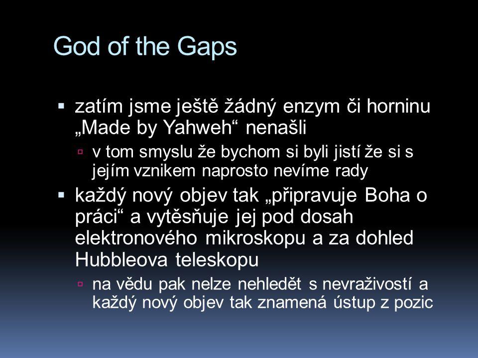 """God of the Gaps zatím jsme ještě žádný enzym či horninu """"Made by Yahweh nenašli."""