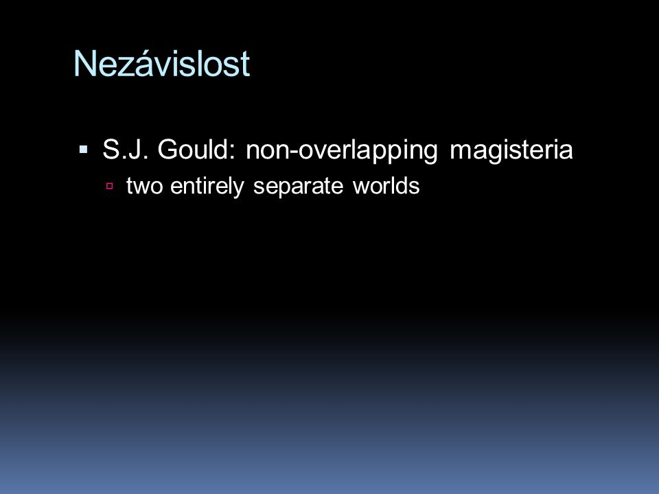 Nezávislost S.J. Gould: non-overlapping magisteria