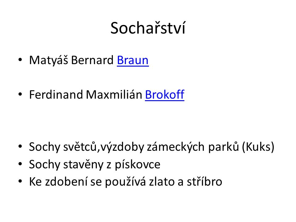 Sochařství Matyáš Bernard Braun Ferdinand Maxmilián Brokoff