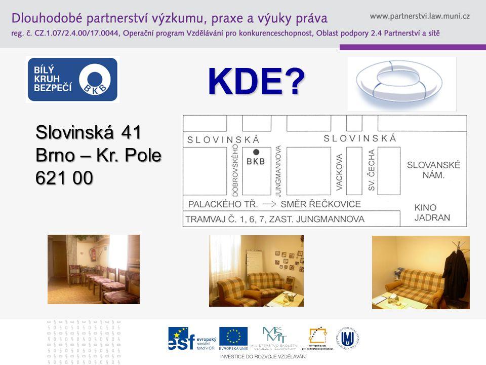 KDE Adresa: Slovinská 41 Brno – Kr. Pole 621 00