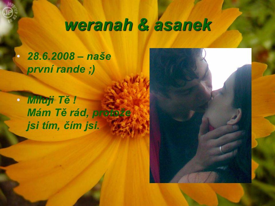 weranah & asanek 28.6.2008 – naše první rande ;)