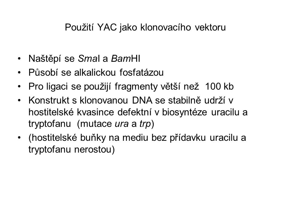 Použití YAC jako klonovacího vektoru