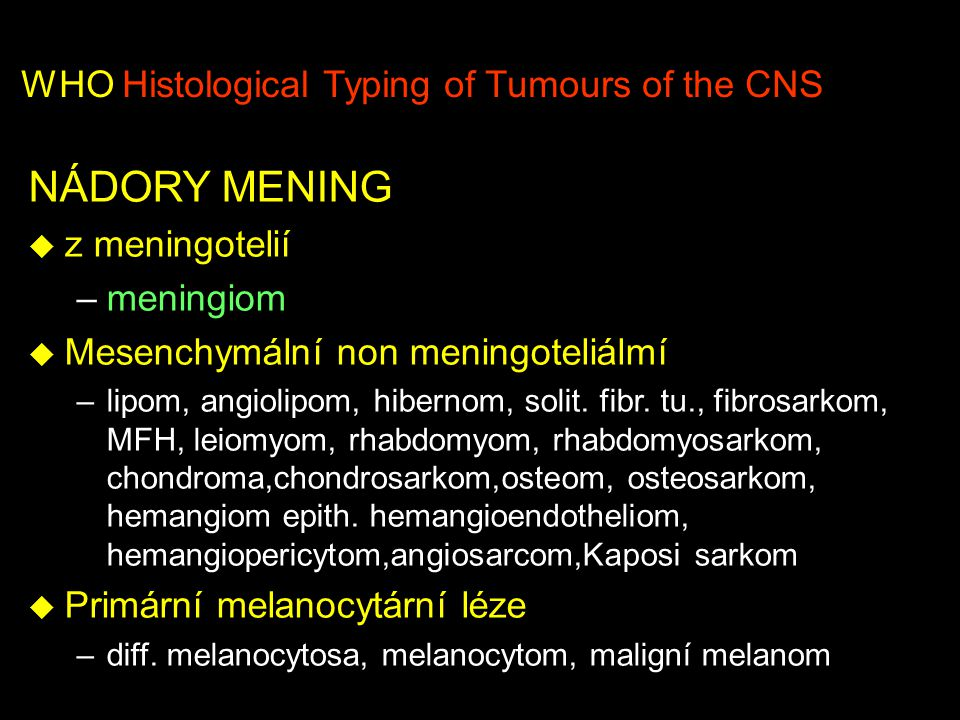 WHO Histological Typing of Tumours of the CNS